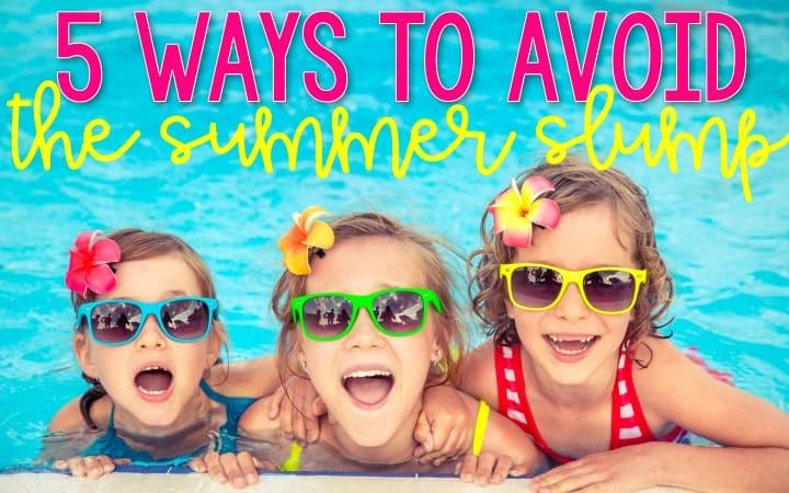 5 Ways to Avoid the Summer Slide