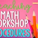 Teaching math workshop procedures graphic with colorful pencils in the background.