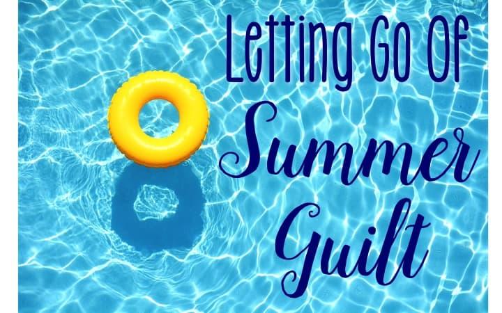 Letting Go of Summer Guilt