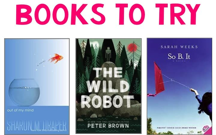 Books to Try: Out of My Mind, The Wild Robot, and So B. It Covers