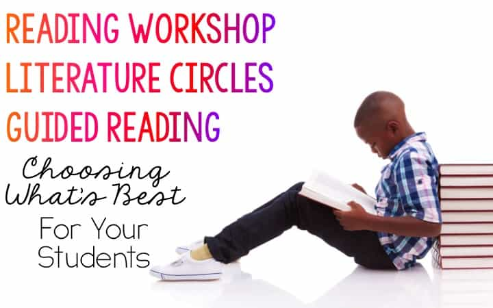 Reading Workshop, Guided Reading, and Literature Circles   Oh My