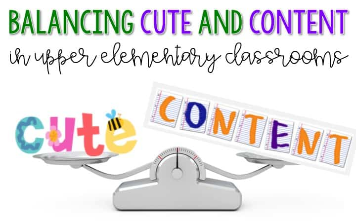 Balancing Cute and Content in Upper Elementary Classrooms