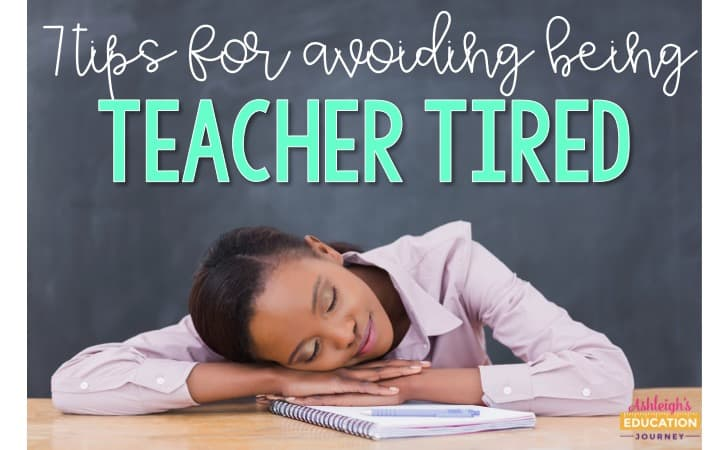 7 Tips for Avoiding Being Teacher Tired with a teacher happily sleeping at her desk.