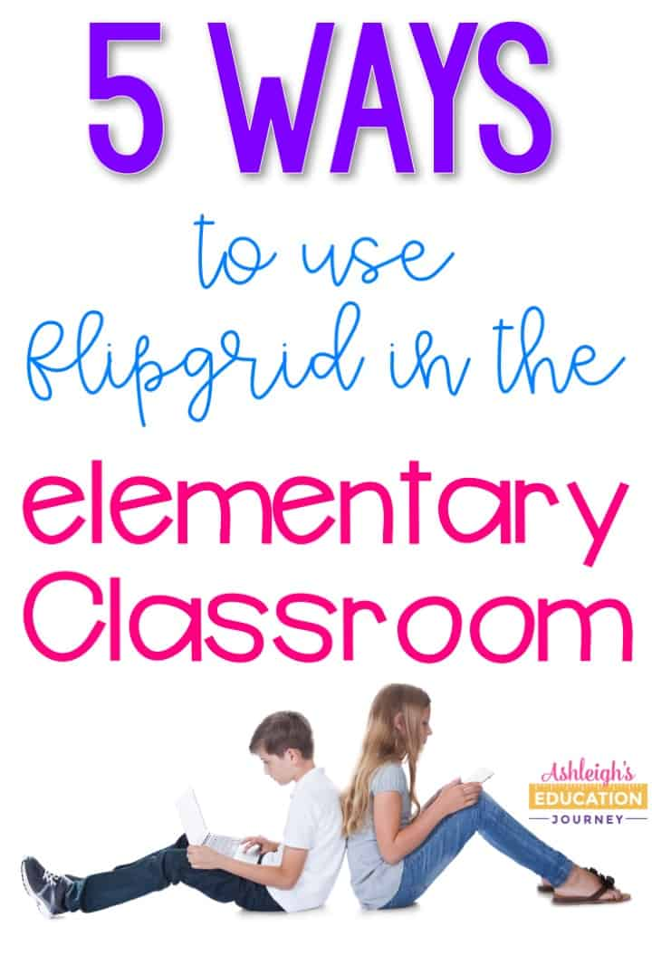 5 ways to use Flipgrid in the upper elementary classroom. Your students will love it!
