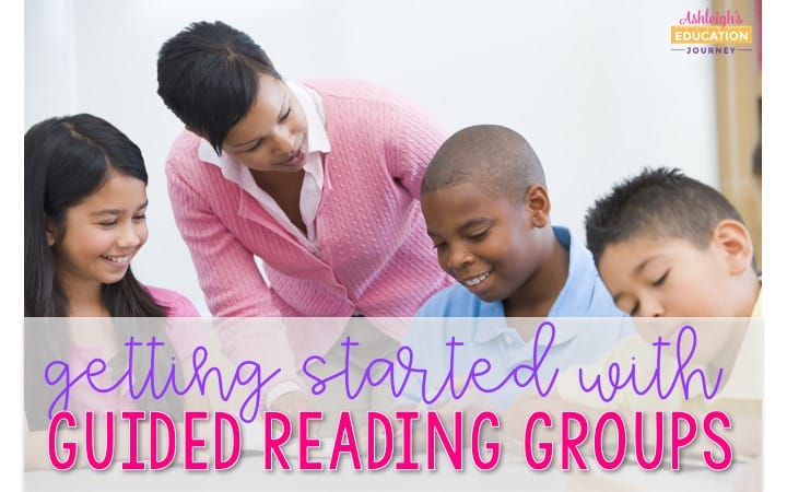 Getting Started With Guided Reading Groups graphic with teacher and three smiling students in a classroom.