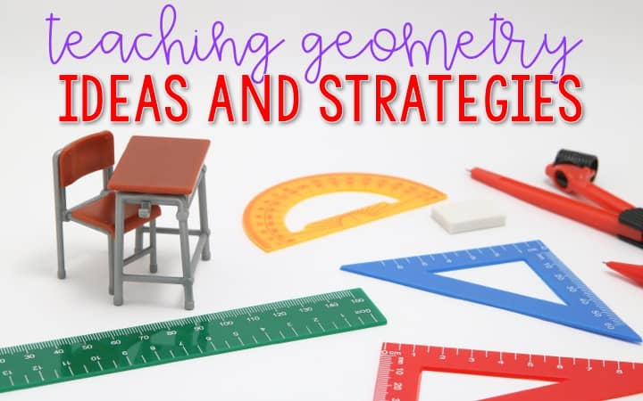 Teaching Geometry Ideas and Strategies graphic with a toy desk, rulers, and protractors on a white table.