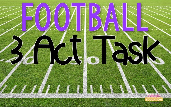 Football 3 Act Math Task graphic with a football field background.
