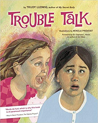 Trouble Talk by Trudy Ludwig book cover of a girl sharing gossip with another girl to illustrate relational aggression