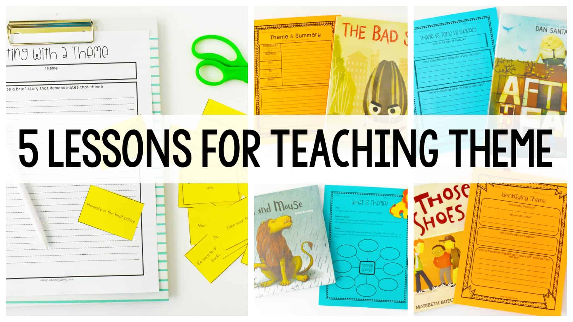 5 Lessons for Teaching Theme graphic with colorful worksheets in the background.
