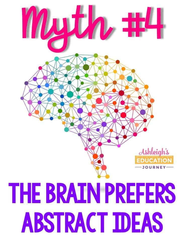 Brain myth 4 - The brain prefers abstract ideas