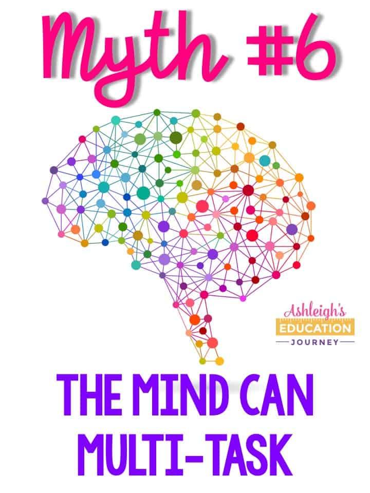Brain myth 6  - The mind can multi-task