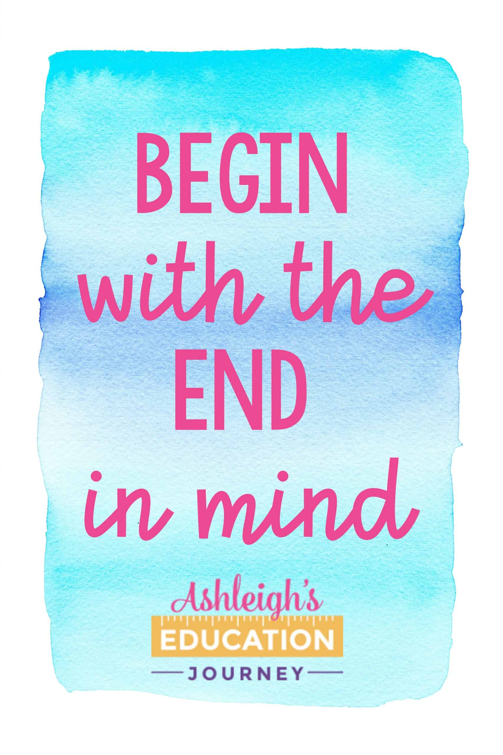 Begin with the end in mind motivational graphic