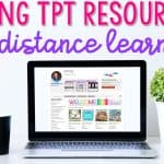 Using TpT Resources for Distance Learning