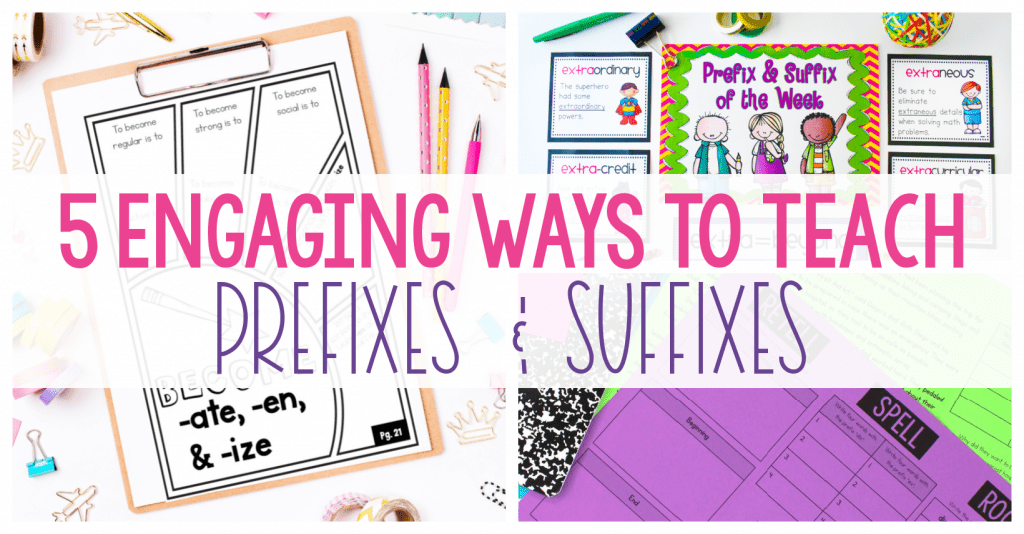 5 Engaging Ways to Teach Prefixes and Suffixes graphic with worksheets in the background.